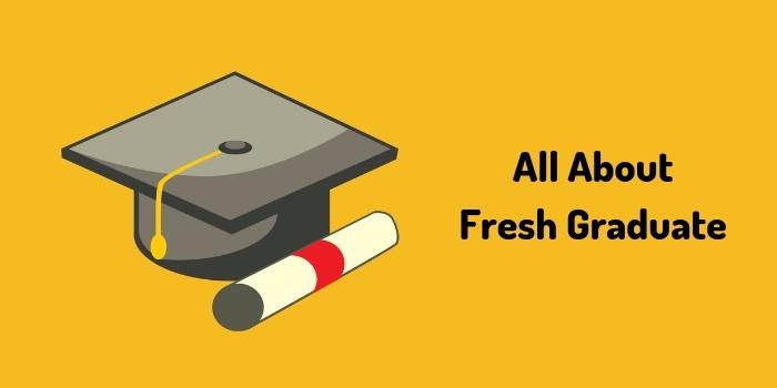 fresh graduate